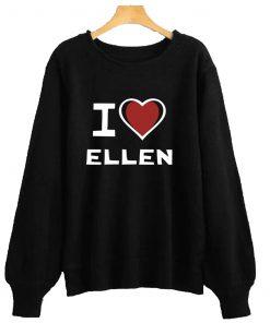 I LOVE ELLEN Sweatshirt